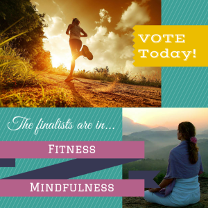 Fitness or Mindfulness? Vote to win!