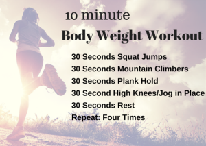 "10 minute ""do anywhere"" body weight routine."