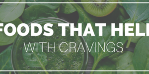 So you've got food cravings, here's some ideas to help address them.