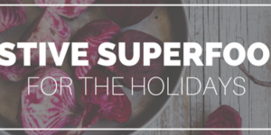 Festive Superfoods for the Holidays
